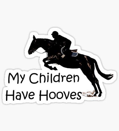 My Children Have Hooves Horse  Sticker
