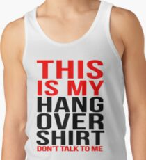 This is my hangover shirt don't talk to me Tank Top