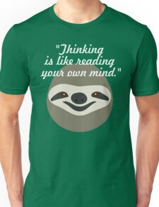 Thinking is like reading your own mind - Stoner Sloth T-Shirt