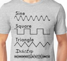 Sine, Square, Triangle...DUBSTEP! Unisex T-Shirt