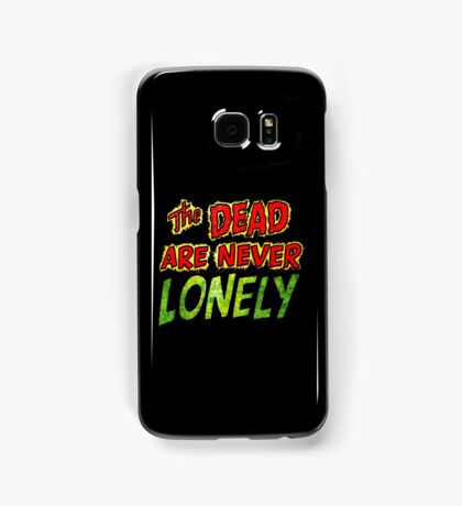 The Dead Are Never Lonely Samsung Galaxy Case/Skin