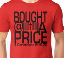 Bought At A Price Unisex T-Shirt