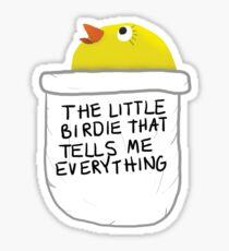 A Little Birdie Told Me Sticker