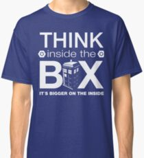 Think Inside The Box, Witty Dr Who Quote Classic T-Shirt