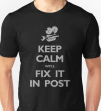Keep Calm We'll Fix it in Post T-Shirt