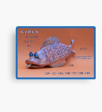 MESSAGE PIECE: Girls Come and Go, My Fish is Forever Canvas Print