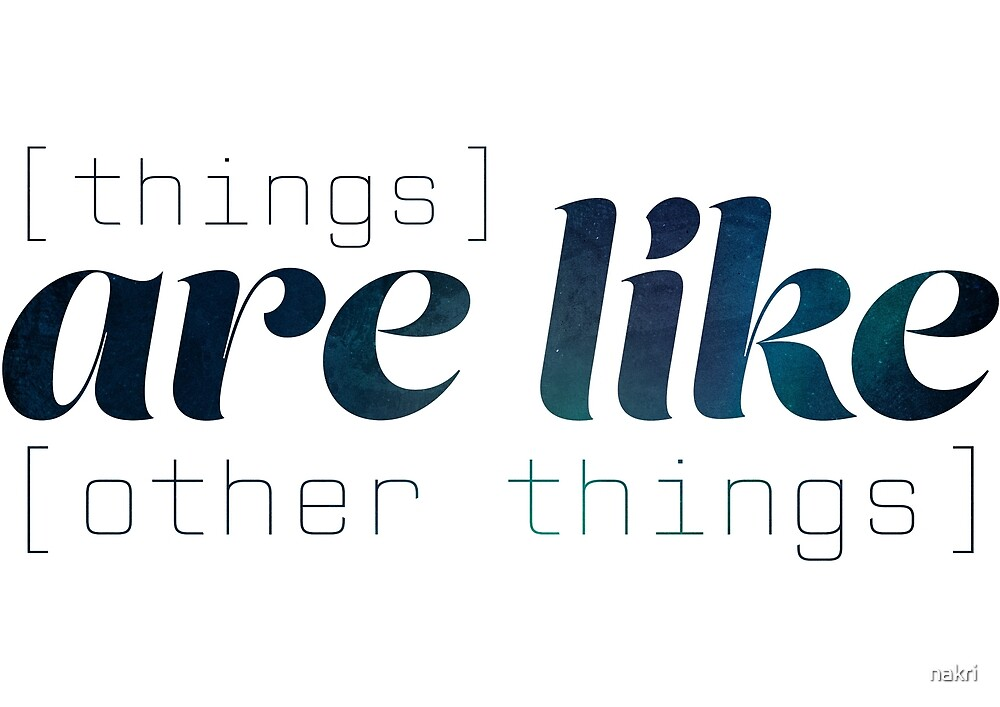 Things are like other things by nakri
