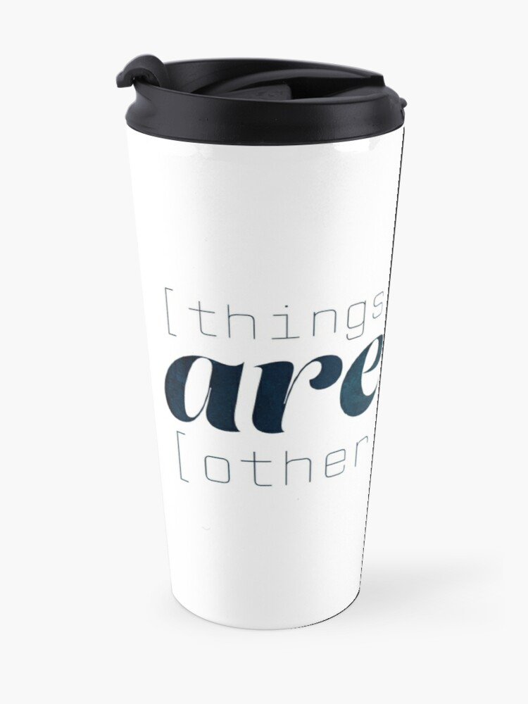 Alternate view of Things are like other things Travel Mug