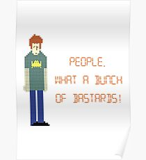 The IT Crowd – People, What a Bunch of Bastards! Poster