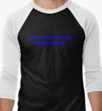 What doesn't kill you, disappoints me Men's Baseball ¾ T-Shirt