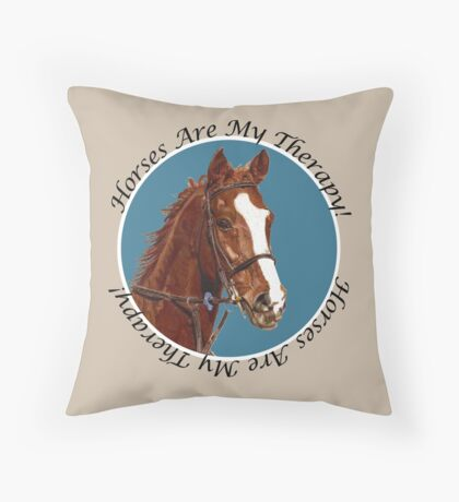 Horses Are My Therapy! T-Shirts & Hoodies Throw Pillow
