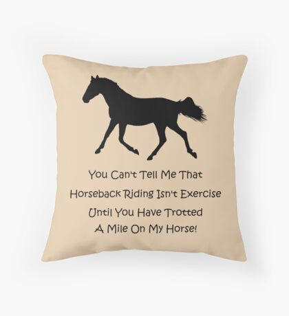 Horse & Exercise T-Shirts and Hoodies Throw Pillow