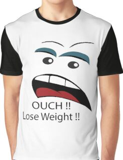 Ouch loose weight ! Graphic T-Shirt