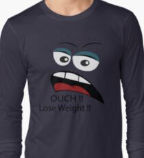 Ouch loose weight ! T-Shirt