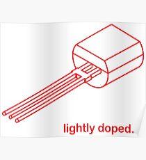 Transistor - Lightly Doped Poster