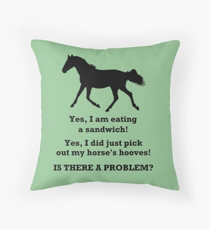 Horse People Humor T-Shirts and Hoodies Throw Pillow