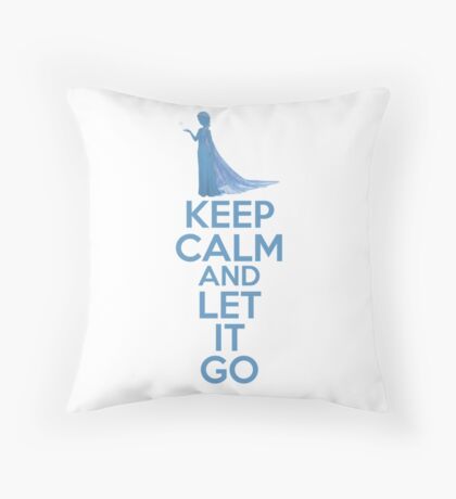 Keep Calm and Let It Go Throw Pillow