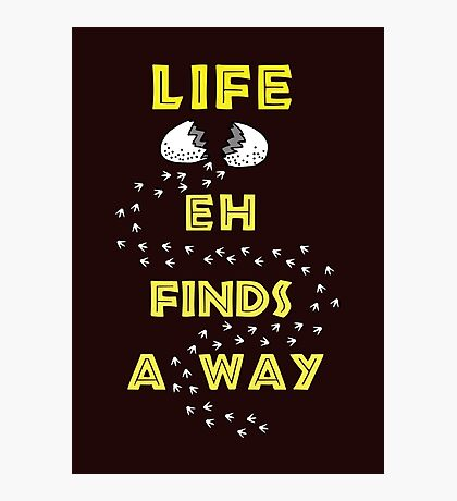 Life Finds a Way Photographic Print