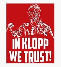 In Klopp we trust! Photographic Print