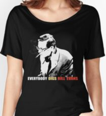 Bill Evans - Everybody Digs Bill Evans Women's Relaxed Fit T-Shirt