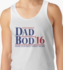 d79633f98 Dad Bod '16 T-shirt (US 2016 Election Parody) Tank Top