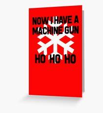 Die Hard - Now I Have A Machine Gun Ho Ho Ho Greeting Card