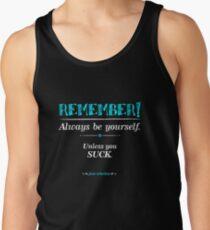 """Remember, always be yourself. Unless you suck."" (Joss Whedon) - Dark T-Shirt"