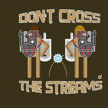 Don't cross the streams by Bloodysender