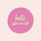 Hello Summer by POP Collective
