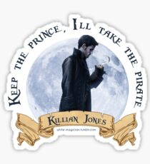 Keep the Prince, I'll take the Pirate - Killian Jones Sticker