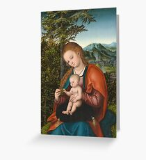 Lucas Cranach The Elder - Madonna And Child In A Landscape 1518. Mother with kid portrait: madonna, Madonna And Child, female, pretty angel, child, Eden, tree, mothers day, memory, mom mum mam, baby Greeting Card