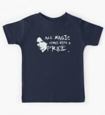 All magic comes with a price Kids Tee