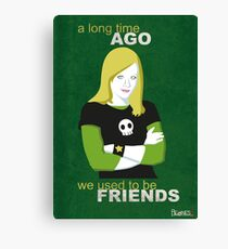 We used to be friends Veronica Mars Canvas Print