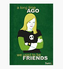 We used to be friends Veronica Mars Photographic Print