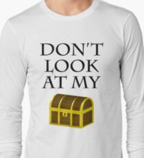 Don't look at my chest Long Sleeve T-Shirt