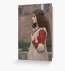 John William Waterhouse - Juliet. Woman portrait: sensual woman, girly art, female style, pretty women, femine, beautiful dress, cute, creativity, love, sexy  Greeting Card