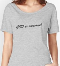 God is awesome! Women's Relaxed Fit T-Shirt