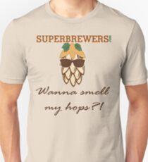 Smell my hops Unisex T-Shirt