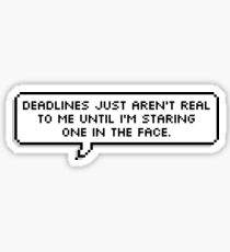 Deadlines Sticker