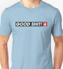GOOD SHIT! Unisex T-Shirt