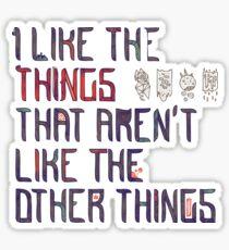 The Things I Like Sticker