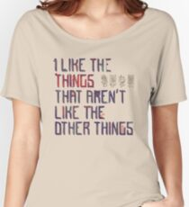 The Things I Like Women's Relaxed Fit T-Shirt