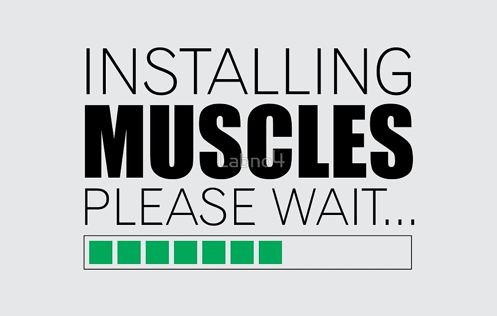 Installing Muscles Please Wait Gym Motivational Quotes By Labno4