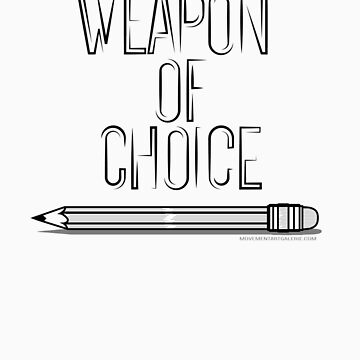 Weapon of choice (pencil) by Movement