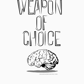 Weapon of choice (brain) by Movement
