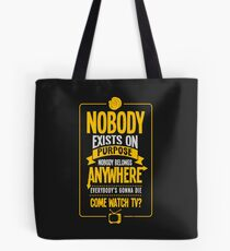 Nobody Exists On Purpose Tote Bag