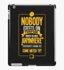 Nobody Exists On Purpose iPad Case/Skin