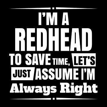 Redhead - Im A Redhead by estelleleggett