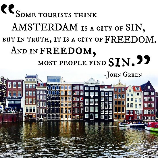 "Amsterdam Quotes Custom Amsterdam John Green Quote"" Postersamwats  Redbubble"