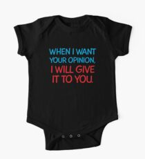 When I want your Opinion, I will give it to you. Kids Clothes